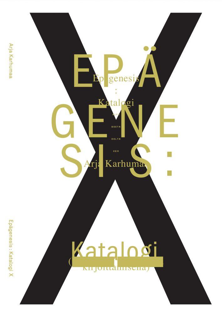 Cover of Arja Karhumaa's Dissertation second book Epägenesis: Katalogi X.