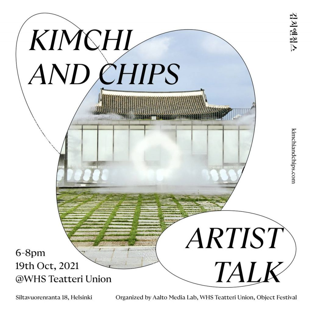 Image of Kimchi and Chips artist talk event containing event time (Oct 19, 6pm - 8pm), location (WHS Teatteri Union, Helsinki, Siltavuorenranta 18), and event organizers (Aalto Media Lab, WHS Teatteri Union, Object Festivatl)